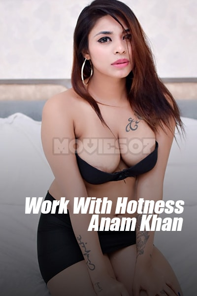 Work With Hotness – Anam Khan